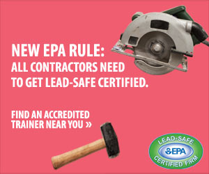 New EPA Rule: All Contractor Need to Get Lead-Safe Certified